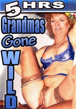 o3etcamvd9jh - Grandmas Gone Wild