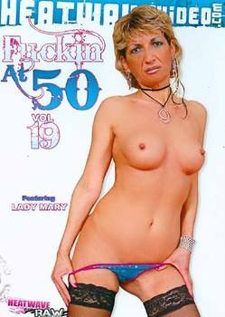 Fuckin At 50 Vol 19