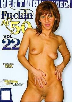 Fuckin At 50 Vol 22