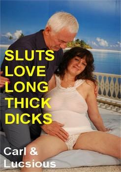 Sluts Love Long Thick Dicks
