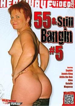 55 And Still Bangin #5