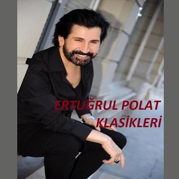 Ertuğrul Polat - Ertuğrul Polat Klasikleri (2020) Full Albüm İndir