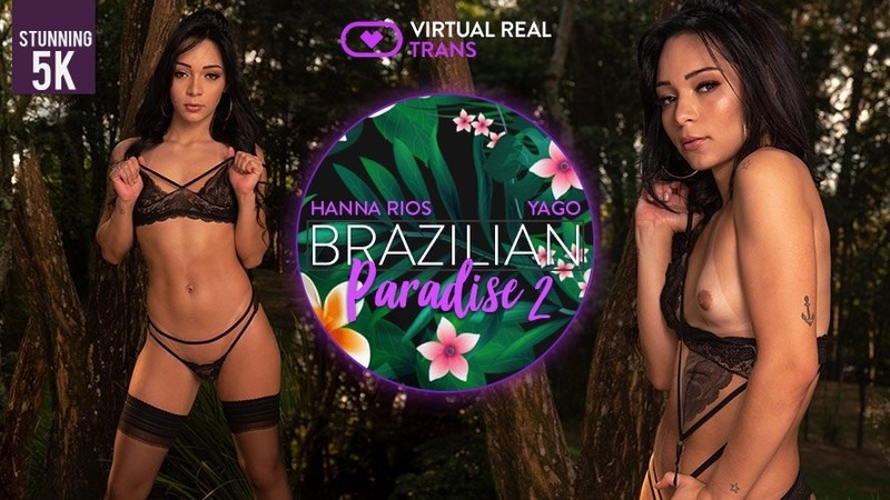 [VirtualRealTrans] Hanna Rios - Brazilian Paradise II [Virtual Reality, 4K, POV, VR, 2048p]