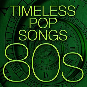 Timeless Pop Songs - 80s (2021) Full Albüm İndir