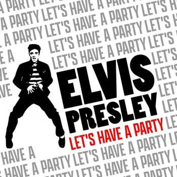 Elvis Presley - Let's Have a Party (2021) Full Albüm İndir