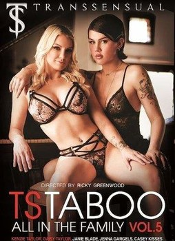 TS Taboo Vol.5 – All In The Family