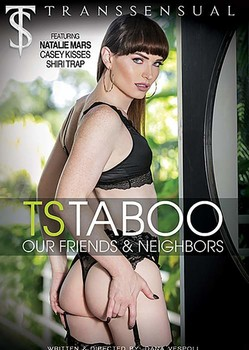 TS Taboo: Our Friends & Neighbors