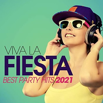Viva La Fiesta - Best Party Hits 2021 (2021) Full Albüm İndir