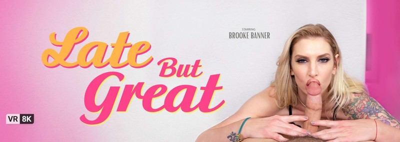 Late But Great Brooke Banner Oculus 8k