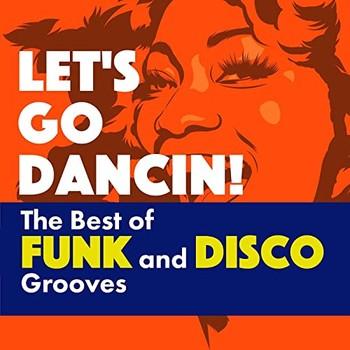 Let's Go Dancin! The Best of Funk and Disco Grooves (2021) Full Albüm İndir
