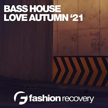 Bass House Love Autumn '21 (2021) Full Albüm İndir